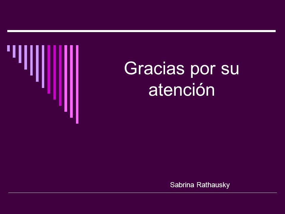 Gracias por su atención Sabrina Rathausky