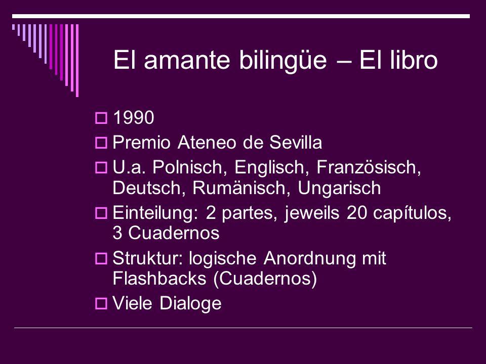 El amante bilingüe – El libro  1990  Premio Ateneo de Sevilla  U.a. Polnisch, Englisch, Französisch, Deutsch, Rumänisch, Ungarisch  Einteilung: 2
