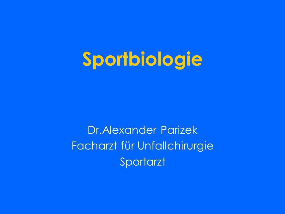 Sportbiologie Dr.Alexander Parizek Facharzt für Unfallchirurgie Sportarzt