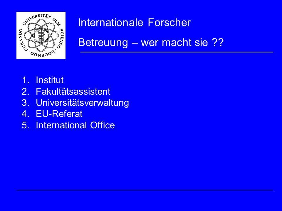 1.Institut: Persönliche Anbindung an den Leiter der Forschungsgruppe sehr wichtig.