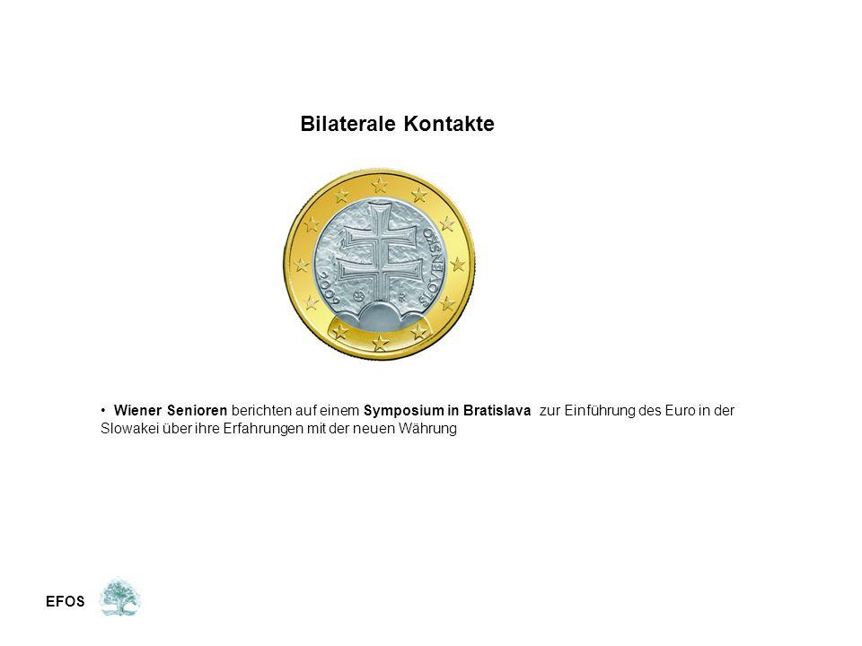 EFOS Bilaterale Kontakte Wiener Senioren berichten auf einem Symposium in Bratislava zur Einführung des Euro in der Slowakei über ihre Erfahrungen mit der neuen Währung