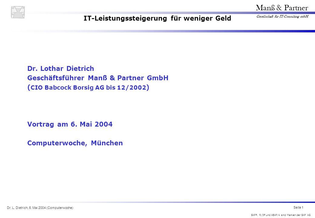 Dr. L. Dietrich, 6. Mai 2004 (Computerwoche) Seite 1 Manß & Partner Gesellschaft für IT-Consulting mbH SAP ®, R/3 ® und ABAP/4 sind Marken der SAP AG