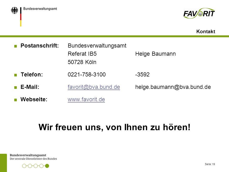 Seite: 19 Kontakt ■Postanschrift: Bundesverwaltungsamt Referat IB5 Helge Baumann 50728 Köln ■Telefon: 0221-758-3100-3592 ■E-Mail: favorit@bva.bund.deh