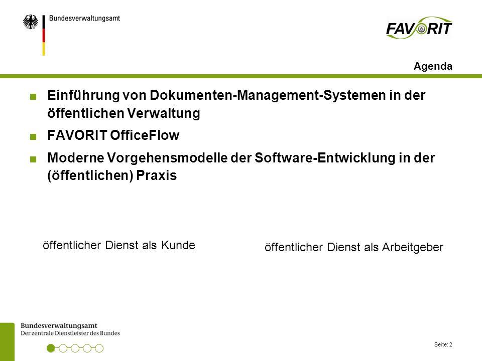 Seite: 2 Agenda ■Einführung von Dokumenten-Management-Systemen in der öffentlichen Verwaltung ■FAVORIT OfficeFlow ■Moderne Vorgehensmodelle der Softwa