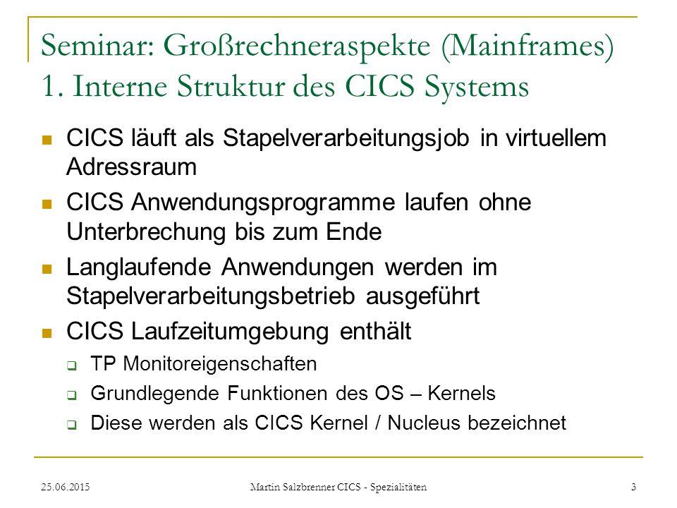 25.06.2015 Martin Salzbrenner CICS - Spezialitäten 14 Seminar: Großrechneraspekte (Mainframes) 3.
