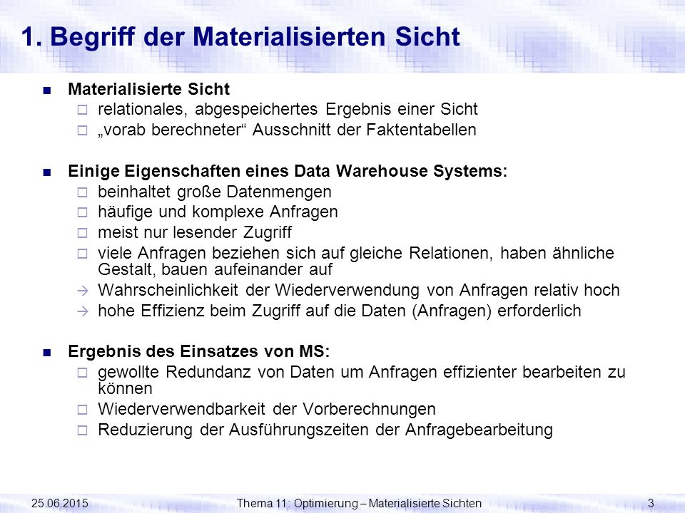 25.06.2015Thema 11: Optimierung – Materialisierte Sichten4 1.