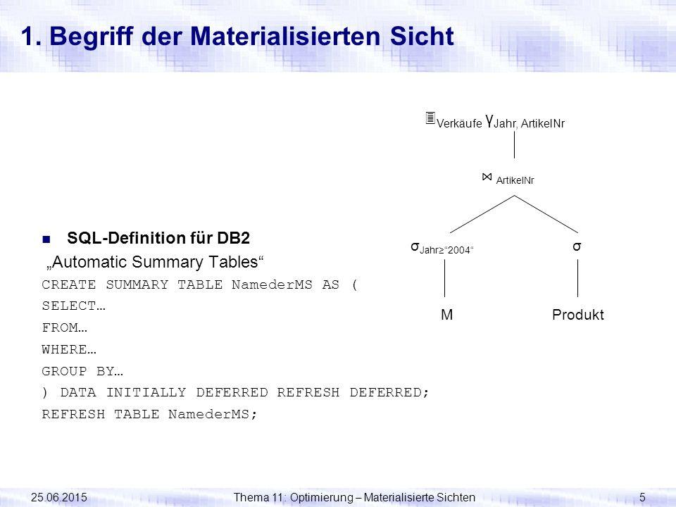 25.06.2015Thema 11: Optimierung – Materialisierte Sichten16 3.