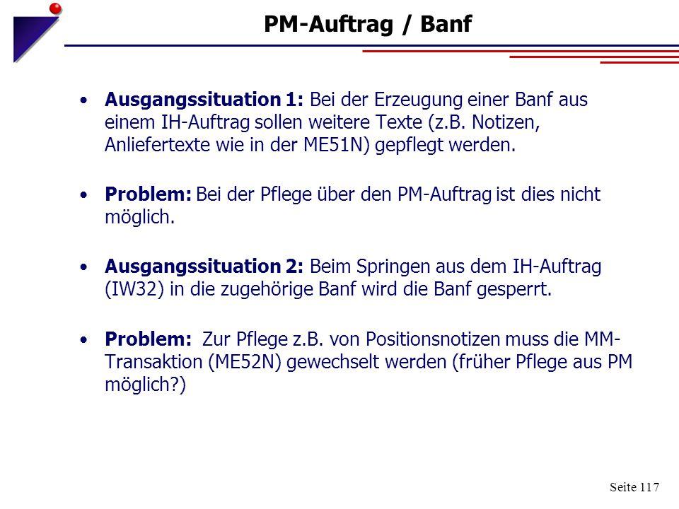 Seite 117 PM-Auftrag / Banf Ausgangssituation 1: Bei der Erzeugung einer Banf aus einem IH-Auftrag sollen weitere Texte (z.B. Notizen, Anliefertexte w