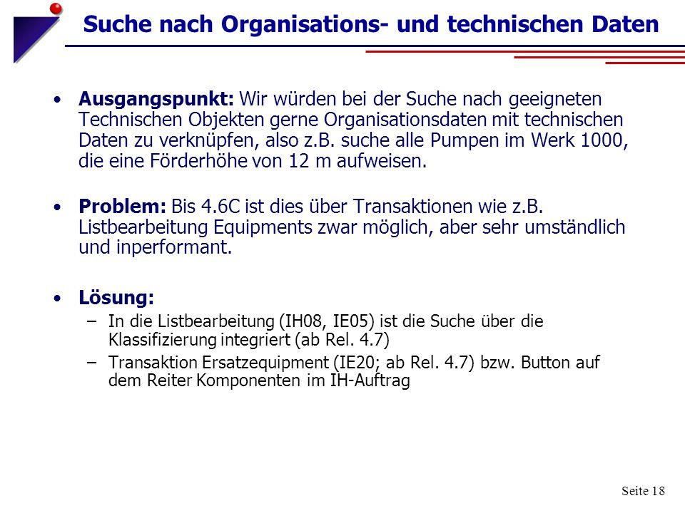 Seite 18 Suche nach Organisations- und technischen Daten Ausgangspunkt: Wir würden bei der Suche nach geeigneten Technischen Objekten gerne Organisati