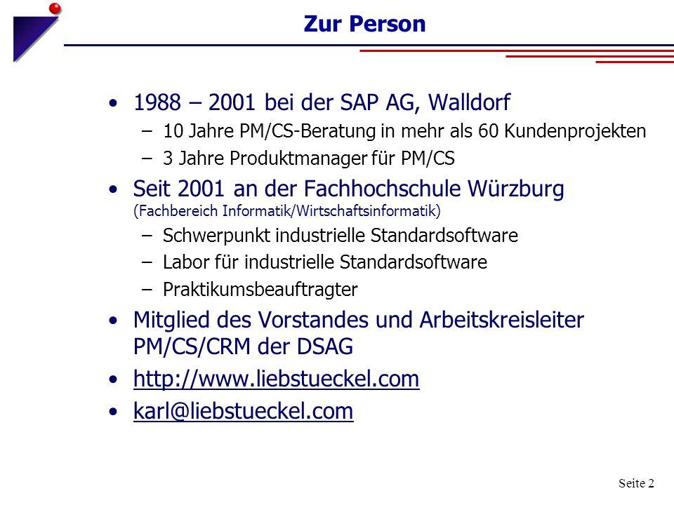 Seite 2 Zur Person 1988 – 2001 bei der SAP AG, Walldorf –10 Jahre PM/CS-Beratung in mehr als 60 Kundenprojekten –3 Jahre Produktmanager für PM/CS Seit
