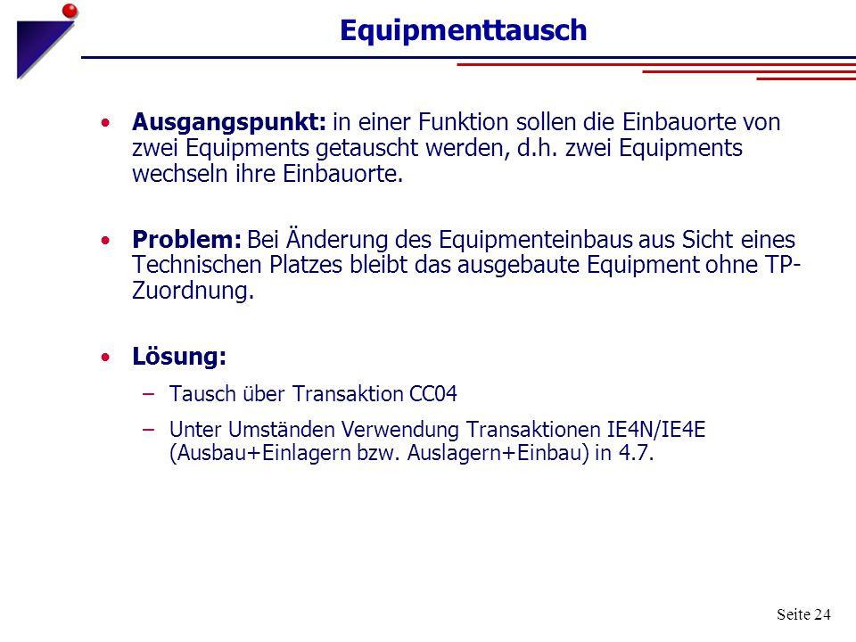 Seite 24 Equipmenttausch Ausgangspunkt: in einer Funktion sollen die Einbauorte von zwei Equipments getauscht werden, d.h. zwei Equipments wechseln ih