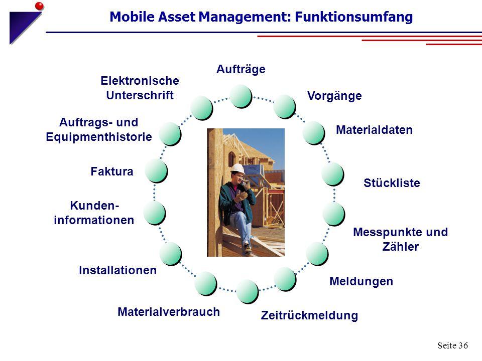 Seite 36 Mobile Asset Management: Funktionsumfang Auftrags- und Equipmenthistorie Materialdaten Vorgänge Faktura Materialverbrauch Installationen Kund