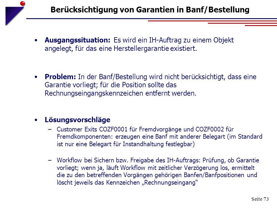 Seite 73 Berücksichtigung von Garantien in Banf/Bestellung Ausgangssituation: Es wird ein IH-Auftrag zu einem Objekt angelegt, für das eine Hersteller