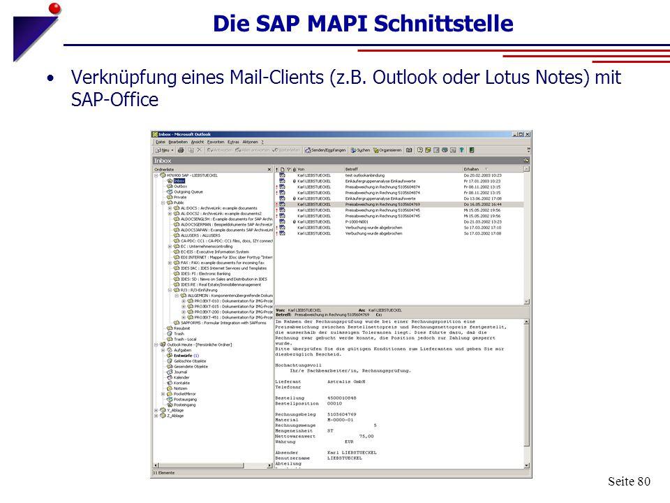 Seite 80 Die SAP MAPI Schnittstelle Verknüpfung eines Mail-Clients (z.B. Outlook oder Lotus Notes) mit SAP-Office