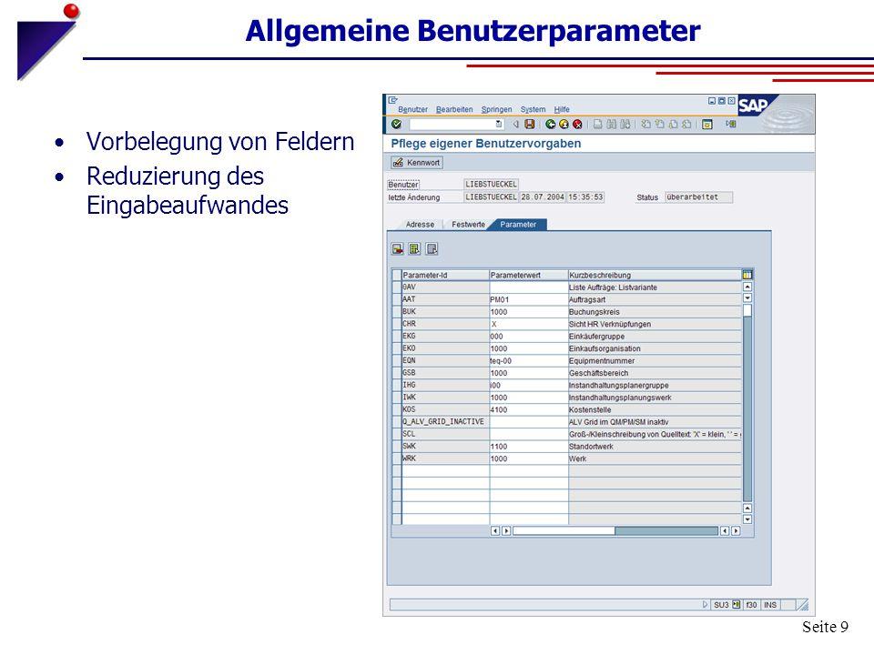 Seite 9 Allgemeine Benutzerparameter Vorbelegung von Feldern Reduzierung des Eingabeaufwandes