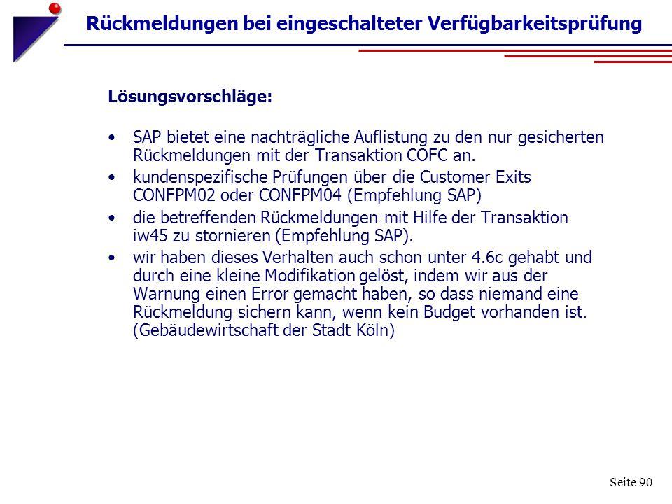 Seite 90 Rückmeldungen bei eingeschalteter Verfügbarkeitsprüfung Lösungsvorschläge: SAP bietet eine nachträgliche Auflistung zu den nur gesicherten Rü