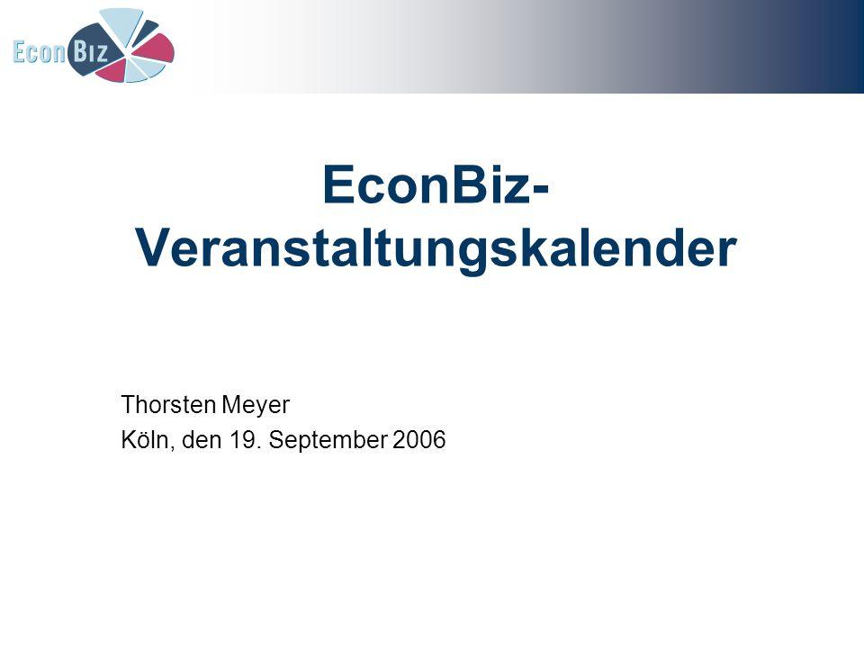EconBiz- Veranstaltungskalender Thorsten Meyer Köln, den 19. September 2006