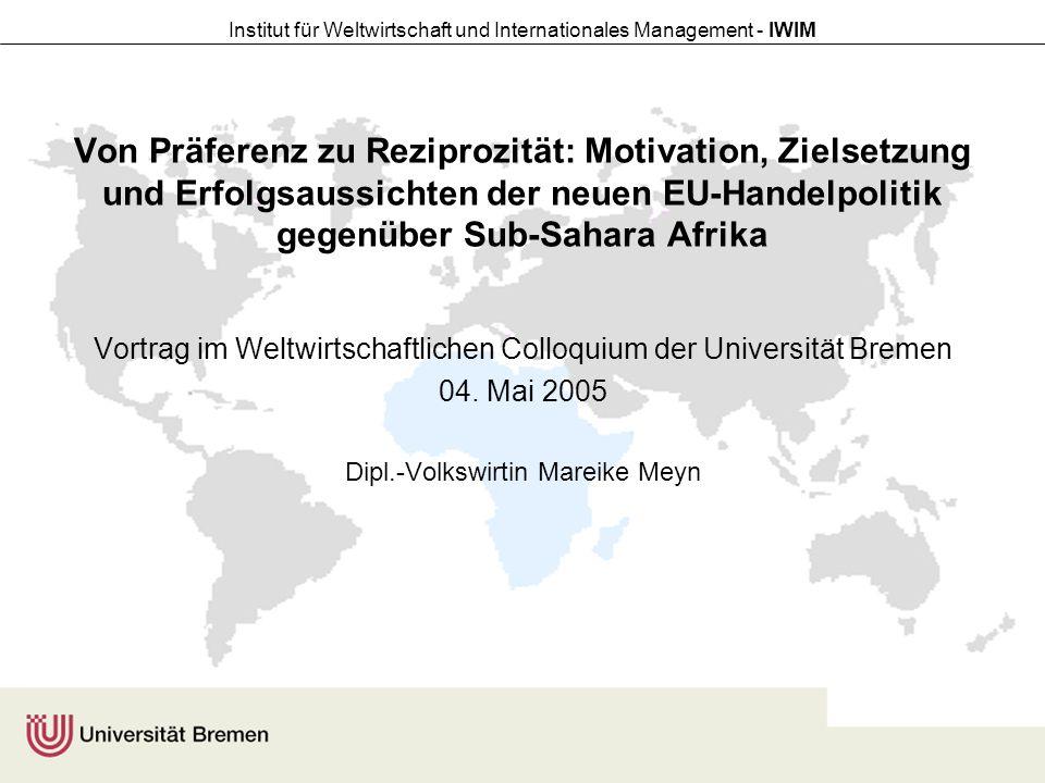 Institut für Weltwirtschaft und Internationales Management - IWIM Von Präferenz zu Reziprozität: Motivation, Zielsetzung und Erfolgsaussichten der neu