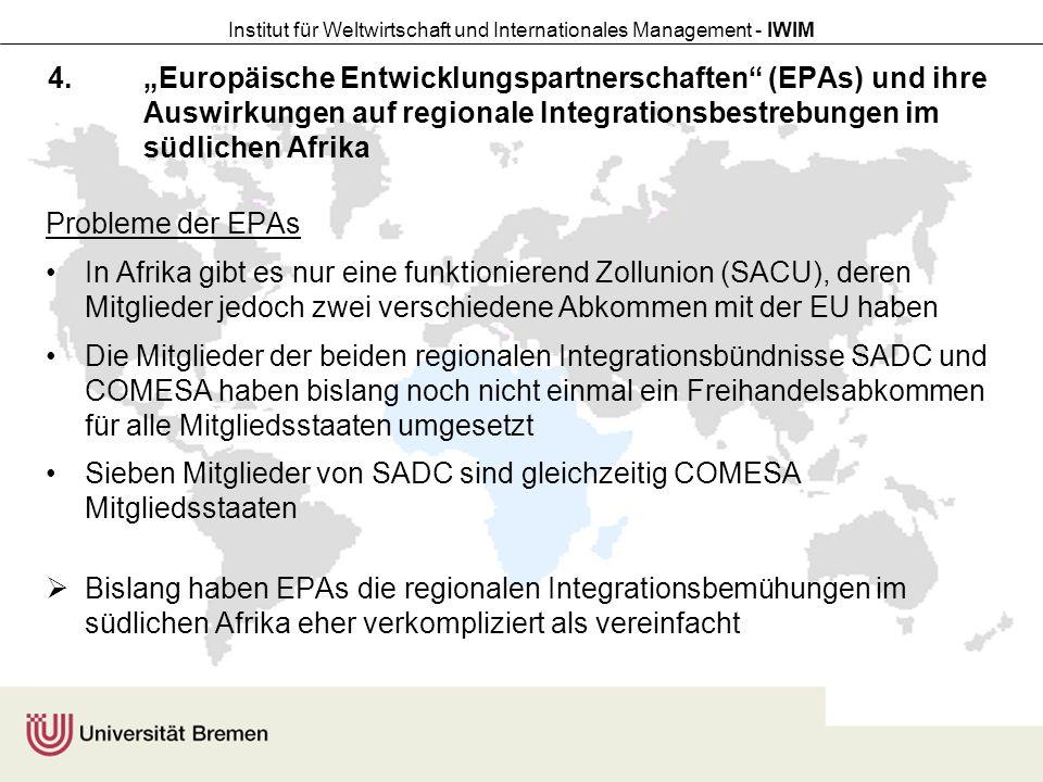 """Institut für Weltwirtschaft und Internationales Management - IWIM 4.""""Europäische Entwicklungspartnerschaften"""" (EPAs) und ihre Auswirkungen auf regiona"""