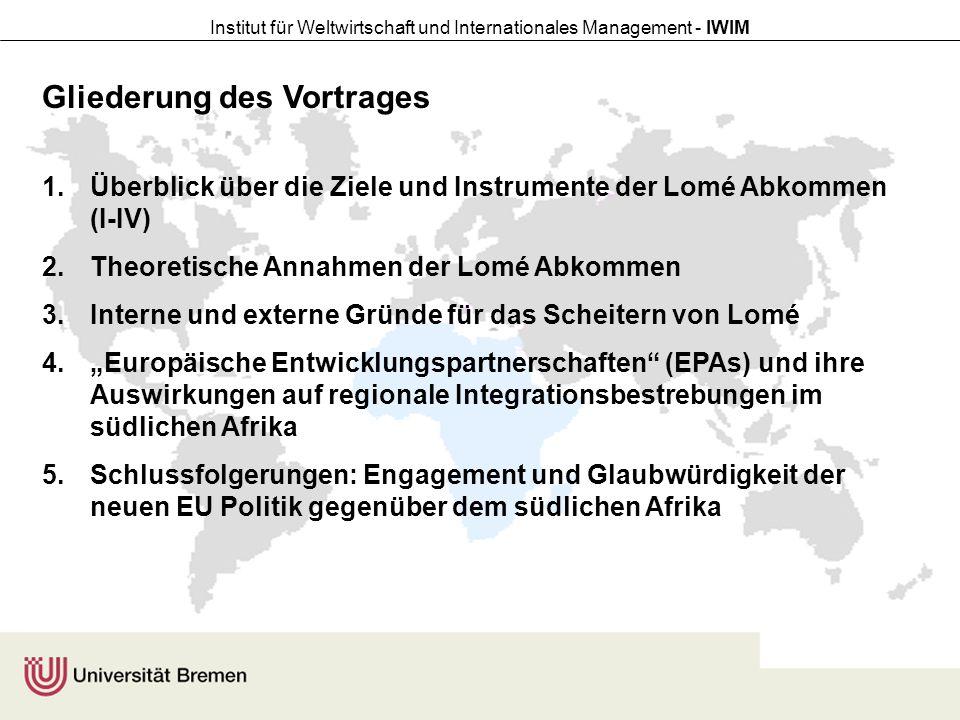 """Institut für Weltwirtschaft und Internationales Management - IWIM 4.""""Europäische Entwicklungspartnerschaften (EPAs) und ihre Auswirkungen auf regionale Integrationsbestrebungen im südlichen Afrika Probleme der EPAs Asymmetrie ist aufgrund der Verhandlungen von EPAs unter Art."""