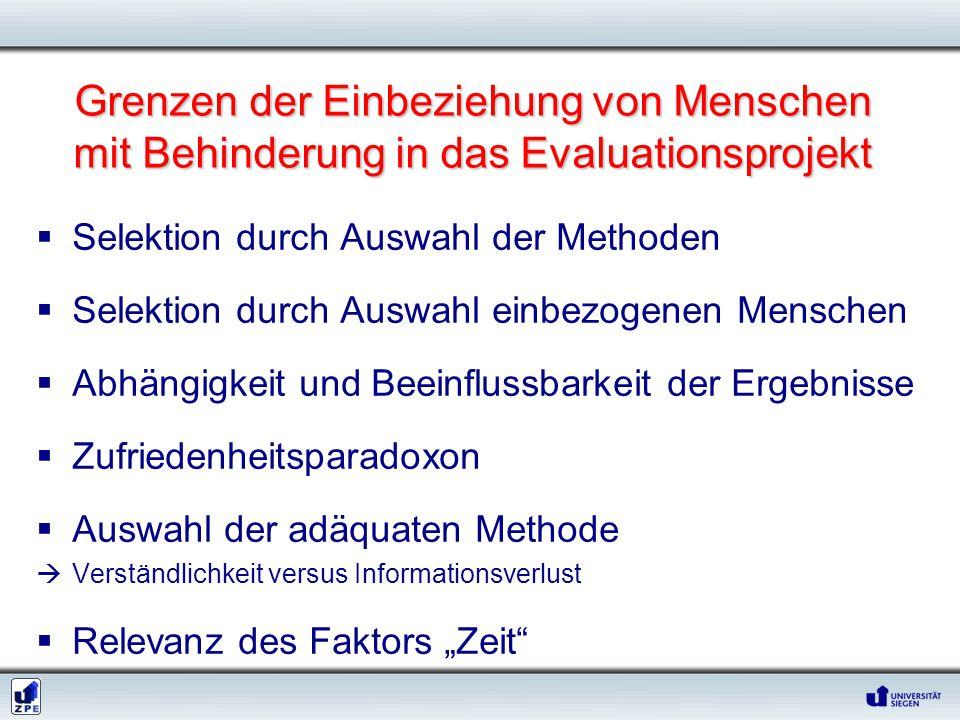 Grenzen der Einbeziehung von Menschen mit Behinderung in das Evaluationsprojekt  Selektion durch Auswahl der Methoden  Selektion durch Auswahl einbe