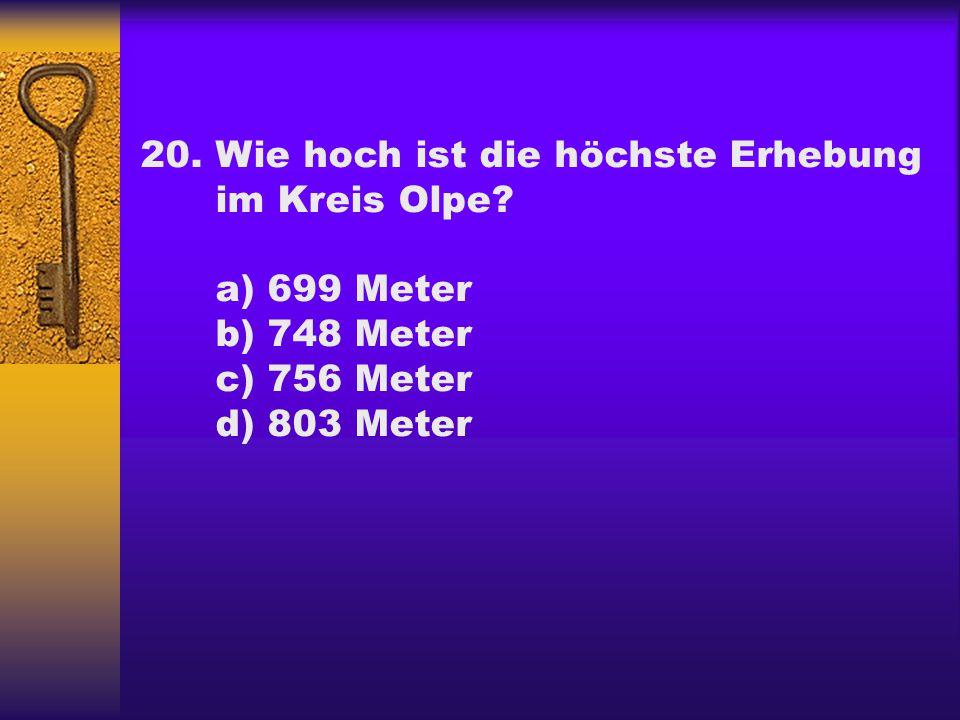 20.Wie hoch ist die höchste Erhebung im Kreis Olpe.