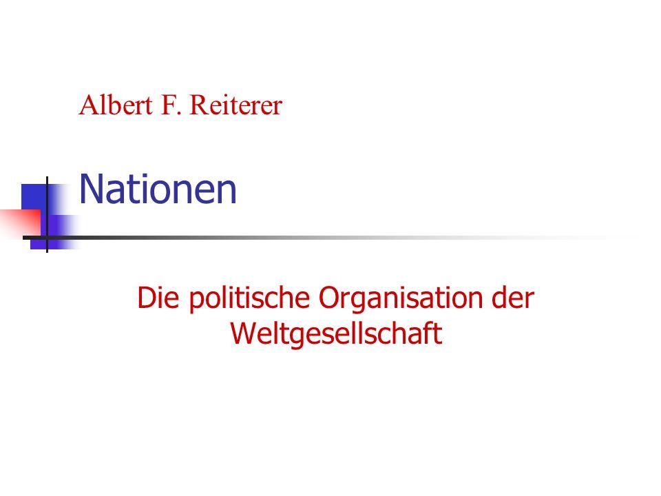 Nationen Die politische Organisation der Weltgesellschaft Albert F. Reiterer