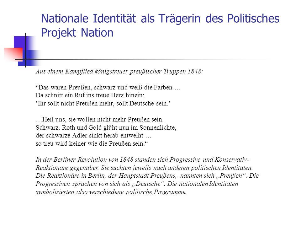 """Nationale Identität als Trägerin des Politisches Projekt Nation Aus einem Kampflied königstreuer preußischer Truppen 1848: """"Das waren Preußen, schwarz"""