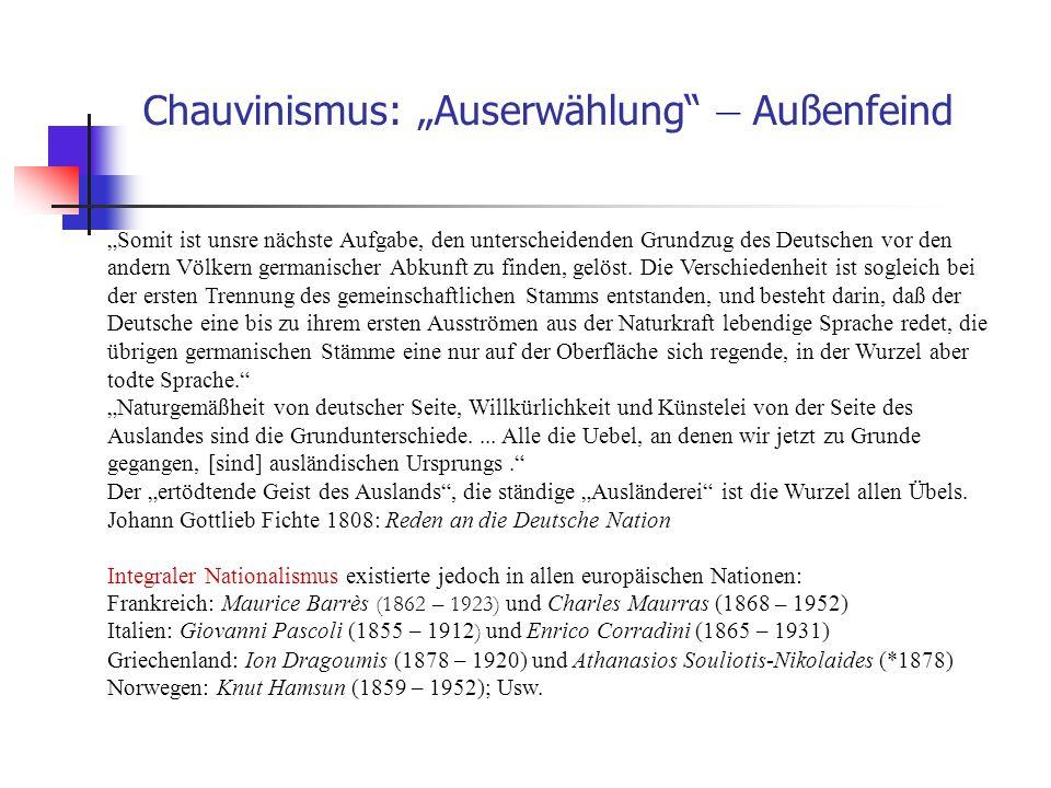 """Chauvinismus: """"Auserwählung"""" – Außenfeind """"Somit ist unsre nächste Aufgabe, den unterscheidenden Grundzug des Deutschen vor den andern Völkern germani"""