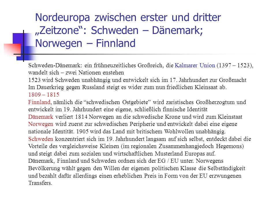 """Nordeuropa zwischen erster und dritter """"Zeitzone"""": Schweden – Dänemark; Norwegen – Finnland Schweden-Dänemark: ein frühneuzeitliches Großreich, die Ka"""