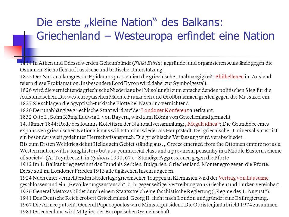 """Die erste """"kleine Nation"""" des Balkans: Griechenland – Westeuropa erfindet eine Nation 1814 In Athen und Odessa werden Geheimbünde (Filiki Etiria) gegr"""