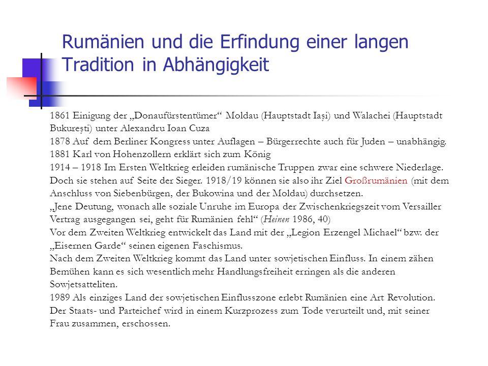 """Rumänien und die Erfindung einer langen Tradition in Abhängigkeit 1861 Einigung der """"Donaufürstentümer"""" Moldau (Hauptstadt Iaşi) und Walachei (Hauptst"""