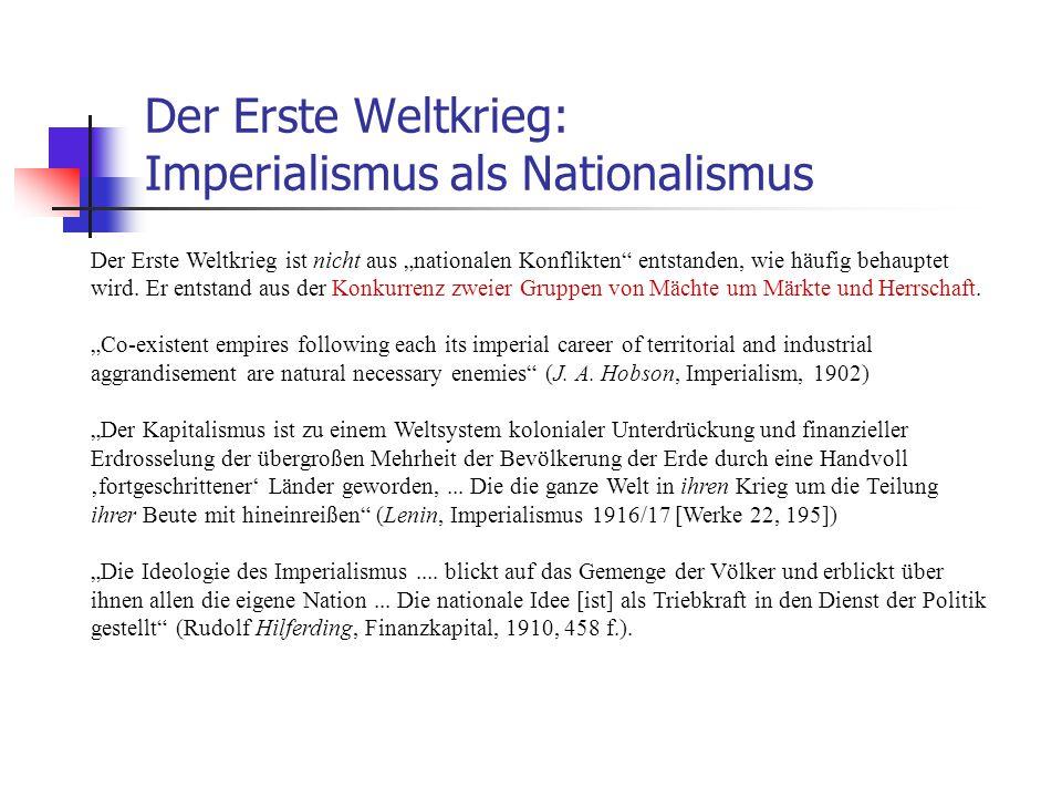 """Der Erste Weltkrieg: Imperialismus als Nationalismus Der Erste Weltkrieg ist nicht aus """"nationalen Konflikten"""" entstanden, wie häufig behauptet wird."""