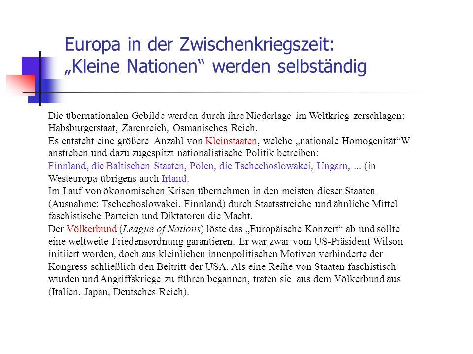 """Europa in der Zwischenkriegszeit: """"Kleine Nationen"""" werden selbständig Die übernationalen Gebilde werden durch ihre Niederlage im Weltkrieg zerschlage"""