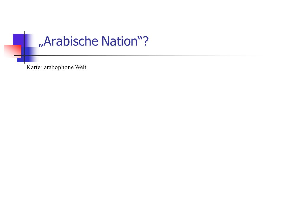 """Arabische Nation""? Karte: arabophone Welt"