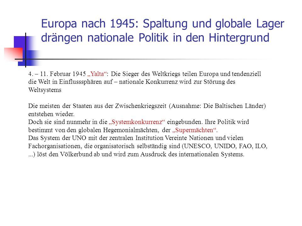 """Europa nach 1945: Spaltung und globale Lager drängen nationale Politik in den Hintergrund 4. – 11. Februar 1945 """"Yalta"""": Die Sieger des Weltkriegs tei"""