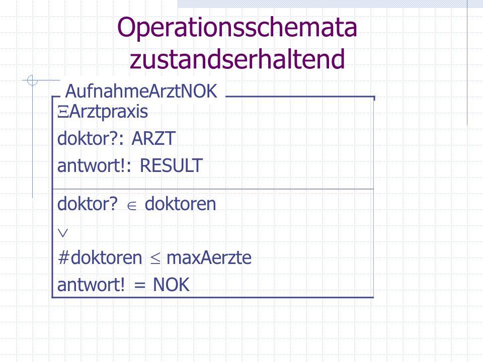 Operationsschemata zustandserhaltend  Arztpraxis doktor?: ARZT antwort!: RESULT doktor?  doktoren  #doktoren  maxAerzte antwort! = NOK AufnahmeArz