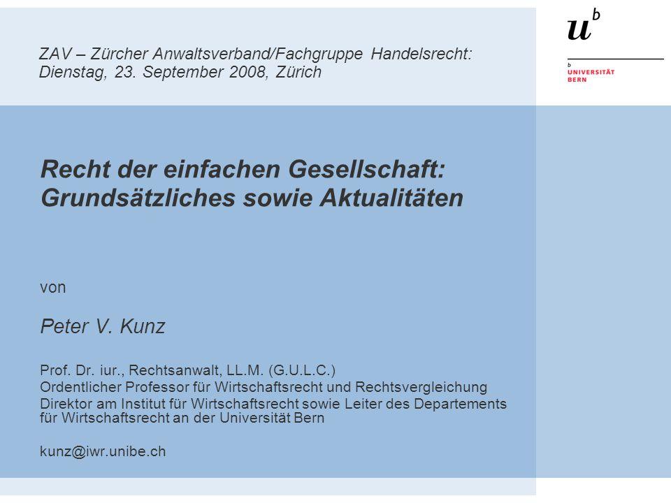 ZAV – Zürcher Anwaltsverband/Fachgruppe Handelsrecht: Dienstag, 23. September 2008, Zürich Recht der einfachen Gesellschaft: Grundsätzliches sowie Akt