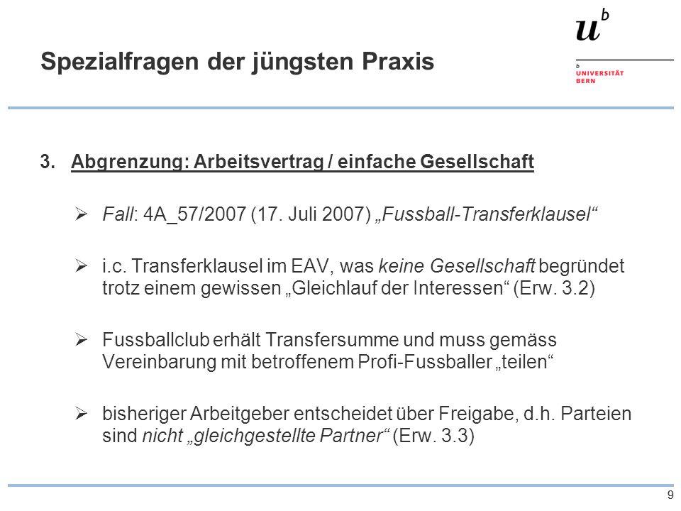 "99 Spezialfragen der jüngsten Praxis 3.Abgrenzung: Arbeitsvertrag / einfache Gesellschaft  Fall: 4A_57/2007 (17. Juli 2007) ""Fussball-Transferklausel"