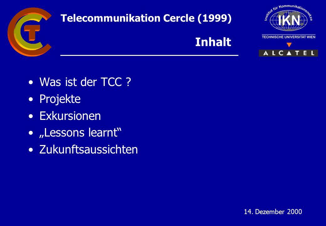 Telecommunikation Cercle (1999) 14. Dezember 2000 Inhalt Was ist der TCC .