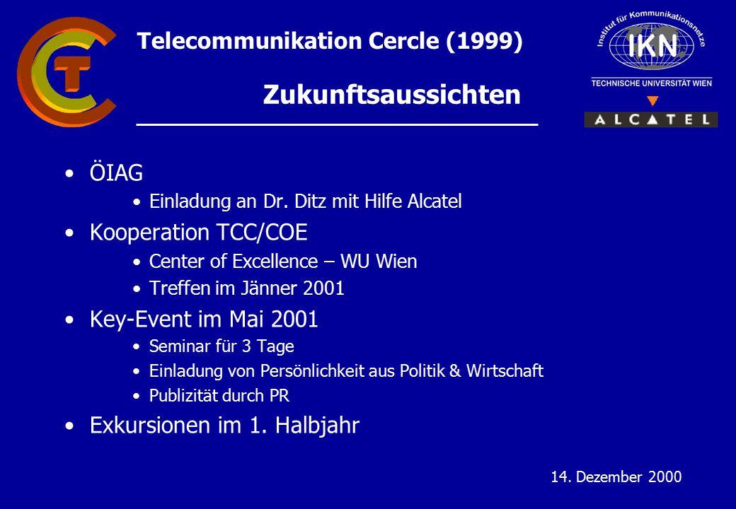 Telecommunikation Cercle (1999) 14. Dezember 2000 Zukunftsaussichten ÖIAG Einladung an Dr.