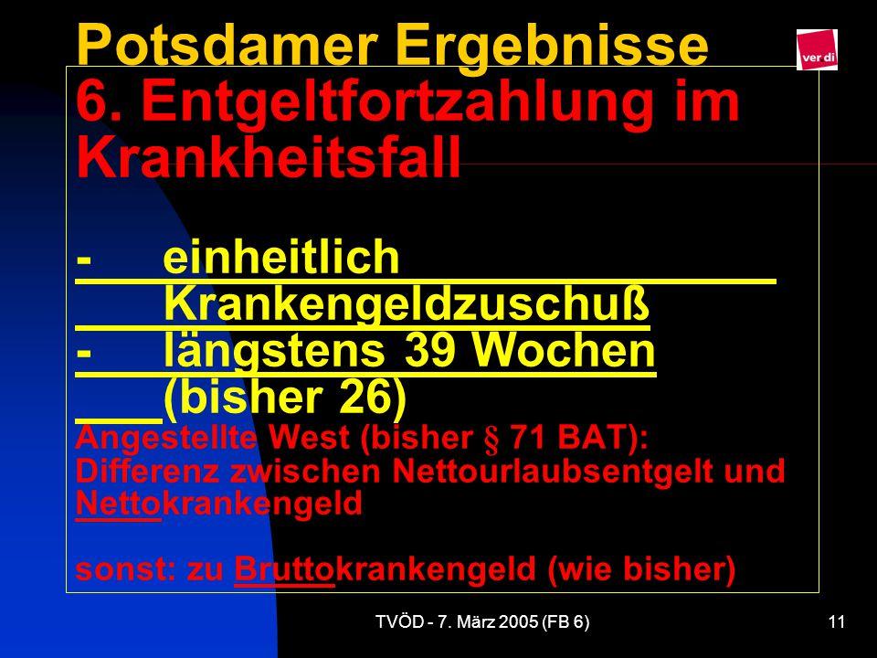 TVÖD - 7.März 2005 (FB 6)11 Potsdamer Ergebnisse 6.