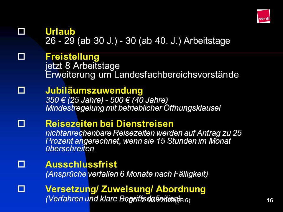 TVÖD - 7.März 2005 (FB 6)16  Urlaub 26 - 29 (ab 30 J.) - 30 (ab 40.