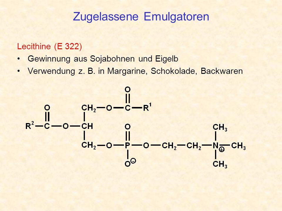 Zugelassene Emulgatoren Lecithine (E 322) Gewinnung aus Sojabohnen und Eigelb Verwendung z. B. in Margarine, Schokolade, Backwaren