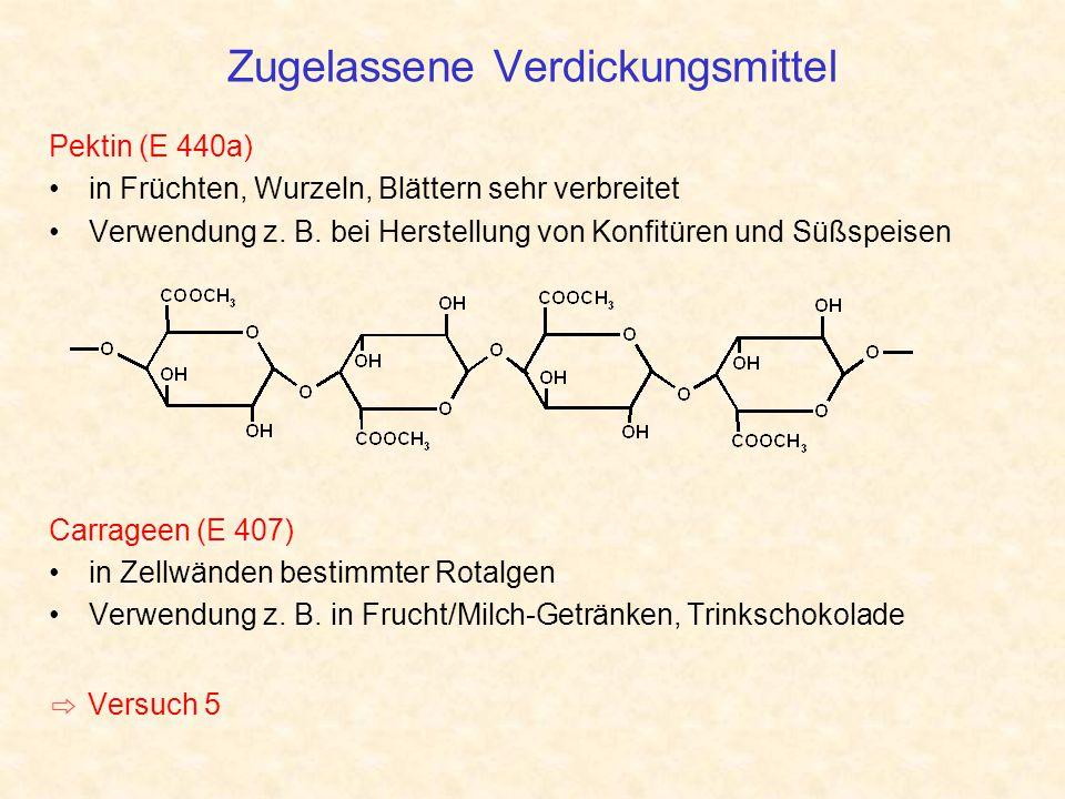Zugelassene Verdickungsmittel Pektin (E 440a) in Früchten, Wurzeln, Blättern sehr verbreitet Verwendung z. B. bei Herstellung von Konfitüren und Süßsp