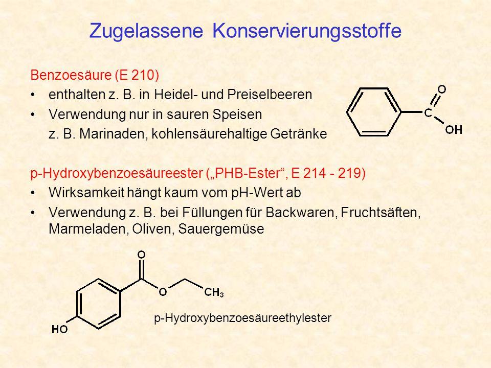 Zugelassene Konservierungsstoffe Benzoesäure (E 210) enthalten z. B. in Heidel- und Preiselbeeren Verwendung nur in sauren Speisen z. B. Marinaden, ko