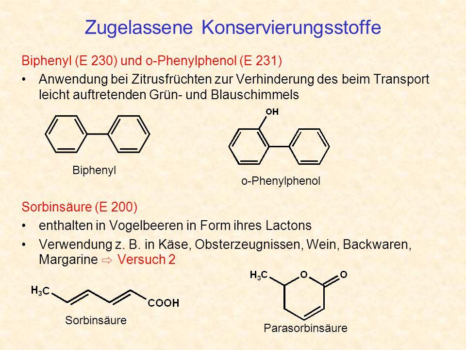 Zugelassene Konservierungsstoffe Biphenyl (E 230) und o-Phenylphenol (E 231) Anwendung bei Zitrusfrüchten zur Verhinderung des beim Transport leicht a