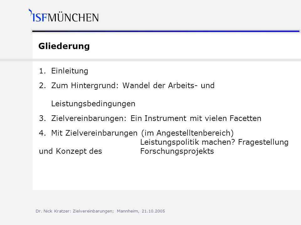 Dr.Nick Kratzer: Zielvereinbarungen; Mannheim, 21.10.2005 Gliederung 1.