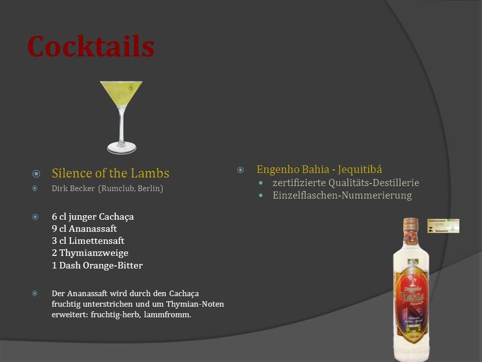 Cocktails  Silence of the Lambs  Dirk Becker (Rumclub, Berlin)  6 cl junger Cachaça 9 cl Ananassaft 3 cl Limettensaft 2 Thymianzweige 1 Dash Orange