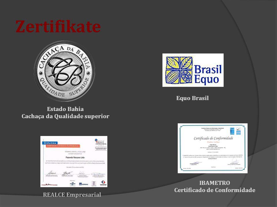Zertifikate Estado Bahia Cachaça da Qualidade superior Equo Brasil REALCE Empresarial IBAMETRO Certificado de Conformidade